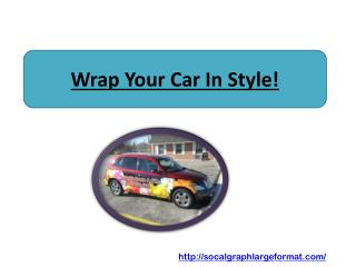 Wrap Your Car In Style!