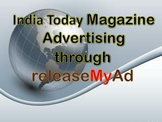 Advertising in India Today Magazine through releaseMyAd