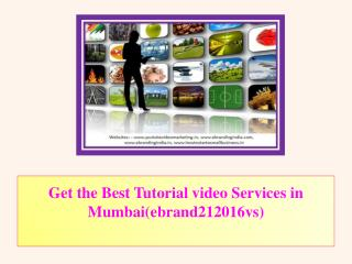 Get the Best Tutorial video Services in Mumbai(ebrand212016vs)