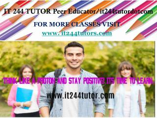 IT 244 TUTOR Peer Educator/it244tutordotcom