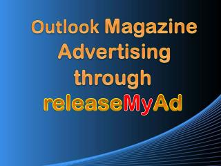 Advertising in Outlook Magazine through releaseMyAd