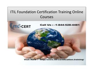 ITIL Foundation Certification Training @  1-844-528-4481