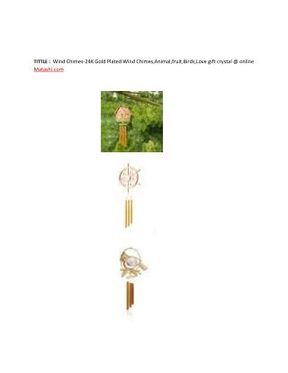 Wind Chimes-24K Gold Plated Wind Chimes,Animal,fruit,Birds,Love gift crystal @ online Matashi.com