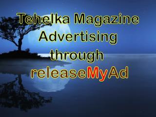 Advertising in Tehelka Magazine through releaseMyAd