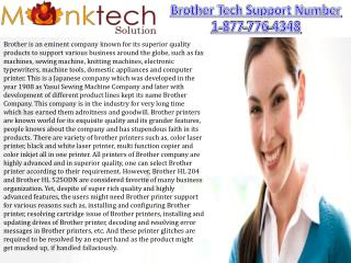 Brother tech Support  1-877-776-4348 for support USA & Canada