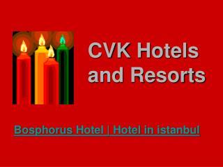 Luxury hotel in istanbul | bosphorus hotel
