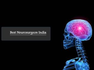 Get best neurosurgeon India