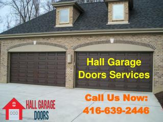 Hall Garage Doors- Toronto Garage Door Repair, New Installation & Replacement