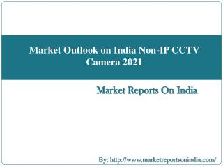 Market Outlook on India Non-IP CCTV Camera 2021