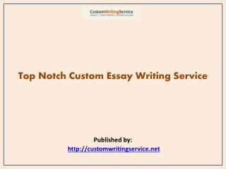 Top Notch Custom Essay Writing Service