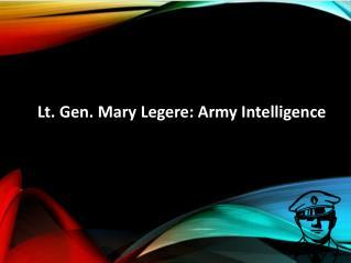 Lt. Gen. Mary Legere: Army Intelligence