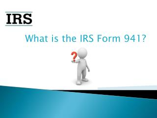 Get Knowledge about IRS Tax Form 941