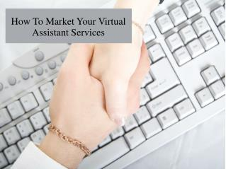 How To Market Your Virtual Assistant Services