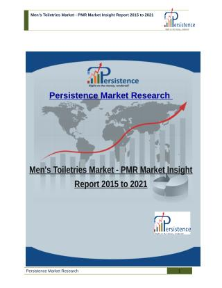 Men's Toiletries Market - PMR Market Insight Report 2015 to 2021