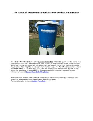 The patented WaterMonster tank is a new outdoor water station