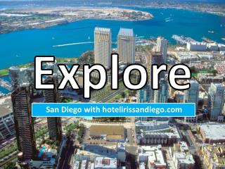 Explore San Diego With hotelirissandiego.com