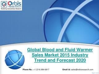 Forecast Report 2015-2020 On Global Blood and Fluid Warmer Sales  Industry - Orbis Research
