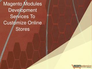 Magento Modules Development Services To Customize Online Stores