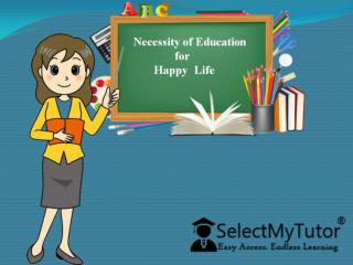 Necessity of education for happy life