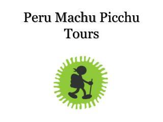 Peru Machu Picchu Tours