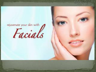 Rejuvenate your skin with facials