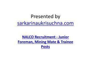 NALCO Recruitment - Junior Foreman, Mining Mate & Trainee Posts