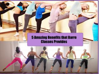 5 Amazing Benefits that Barre Classes Provides
