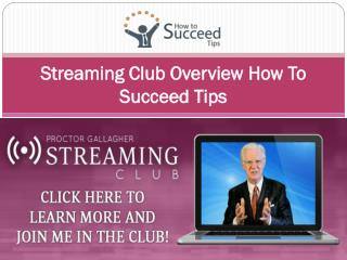 Streaming Club Overview How To Succeed Tips