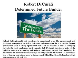 Robert DeCusati-Determined Future Builder