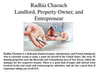 Radhia Chaouch-Landlord, Property Owner, and Entrepreneur
