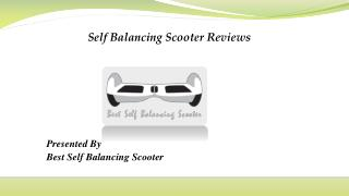 Self Balancing Scooter Reviews