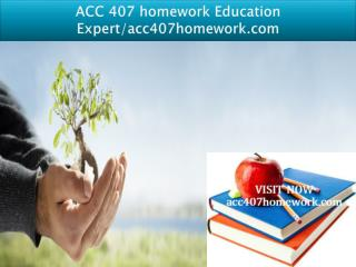 ACC 407 homework Education Expert/acc407homework.com