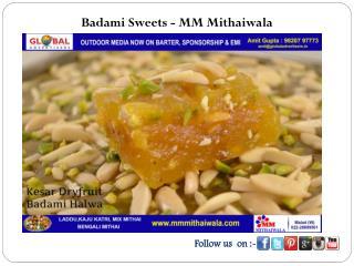 Badami Sweets - MM Mithaiwala