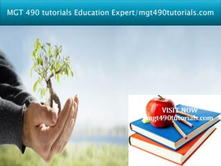 MGT 490 tutorials Education Expert/mgt490tutorials.com
