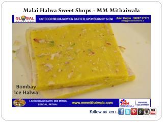 Malai Halwa Sweet Shops - MM Mithaiwala