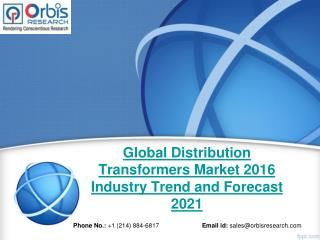 Forecast Report 2016-2021 On Global Distribution Transformers  Industry - Orbis Research