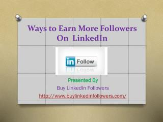 Ways to Earn More Followers On LinkedIn