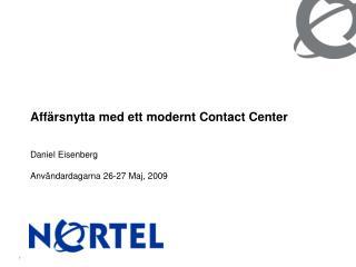 Aff rsnytta med ett modernt Contact Center