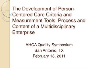 The Development of Person-Centered Care Criteria and Measurement Tools: Process and Content of a Multidisciplinary Enter