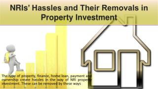 NRIs' Hassles and Their Removals in Property Investment