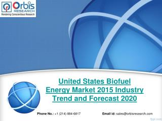 Forecast Report 2015-2020 On United States Biofuel Energy  Industry - Orbis Research