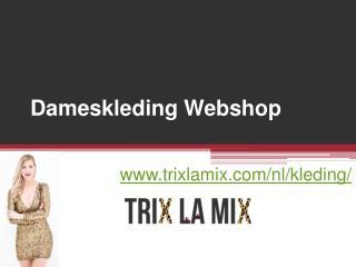 Dameskleding Webshop - www.trixlamix.com