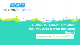Household Humidifier Industry 2015 : Global Trend, Profit, and Key Manufacturers Analysis Report