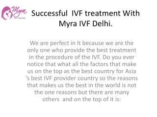Successful  IVF treatment With Myra IVF Delhi