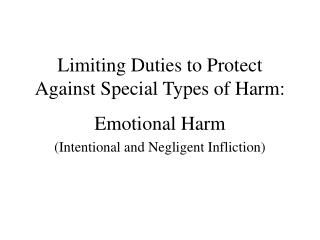 Limiting Duties to Protect Against Special Types of Harm: