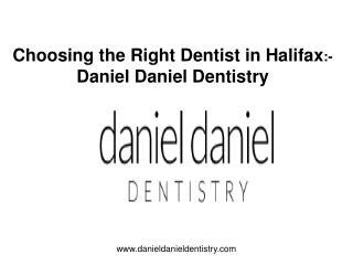 Choosing the Right Dentist in Halifax - Daniel Daniel Dentistry complaints