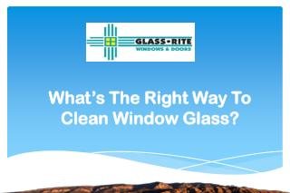 What�s The Right Way To Clean Window Glass