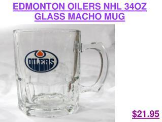 EDMONTON OILERS NHL 34OZ GLASS MACHO MUG - Sports Memorabilia Stores