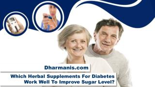 Which Herbal Supplements For Diabetes Work Well To Improve Sugar Level?