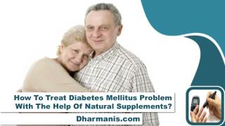 How To Treat Diabetes Mellitus Problem With The Help Of Natural Supplements?